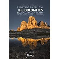 Photographing the Dolomites: A photo-location and visitors guidebook