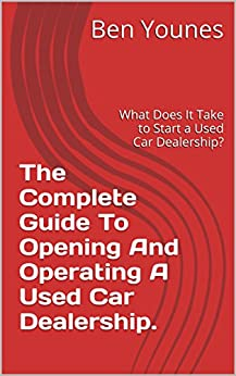 the complete guide to opening and operating a used car dealership what does it. Black Bedroom Furniture Sets. Home Design Ideas
