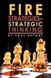 Fire Strategies - Strategic Thinking, Paul Bryant, 1482572621