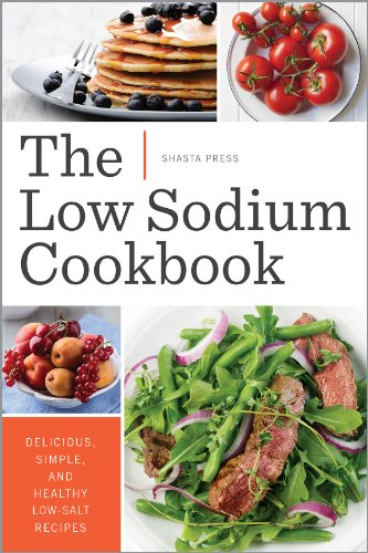 The low sodium cookbook delicious simple and healthy low salt the low sodium cookbook delicious simple and healthy low salt recipes by forumfinder Choice Image
