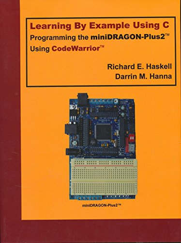 Learning By Example Using C, Programming the DRAGON 12-Plus Using CodeWarrior (C Programming Examples compare prices)