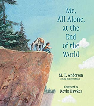 book cover of Me, All Alone, at the End of the World