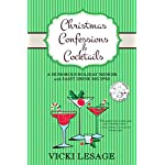 Christmas Confessions & Cocktails: A Humorous Holiday Memoir with Sassy Drink Recipes