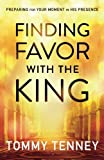 download ebook finding favor with the king: preparing for your moment in his presence pdf epub