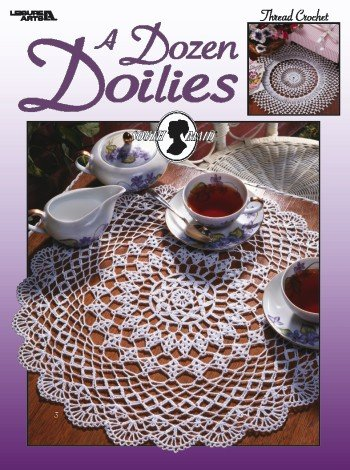 Dozen Doilies - Crochet Patterns (Dozen Doilies)