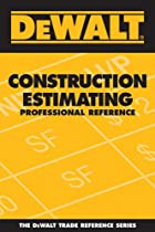 DEWALT Construction Estimating Professional Reference (DEWALT Series)