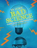 Front cover for the book Bad Science: Quacks, Hacks, and Big Pharma Flacks by Ben Goldacre