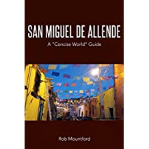 San Miguel de Allende: A Concise World Guide