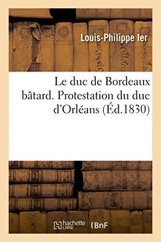 Le Duc De Bordeaux B Tard  Protestation Du Duc Dorl Ans  Sciences   French Edition