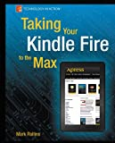Taking Your Kindle Fire to the Max, Mark Rollins, 1430242639