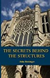 img - for The Secrets Behind the Structures: Little-known stories behind some well-known landmarks book / textbook / text book