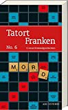 Tatort Franken 6 (Frankenkrimi)