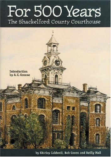 For 500 Years: The Shackelford County Courthouse