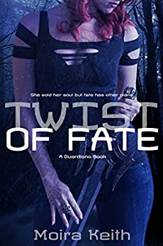 Twist of Fate: A Guardians Book by [Keith, Moira]