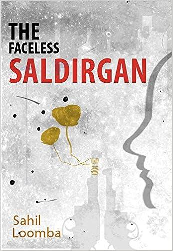 """BOOK REVIEW - """"THE FACELESS SALDIRGAN BY SAHIL LOOMBA"""""""