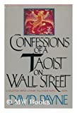 Confessions of a Taoist on Wall Street, David Payne, 0395355621