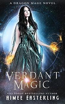 Verdant Magic: A Dragon Mage Novel by [Easterling, Aimee]
