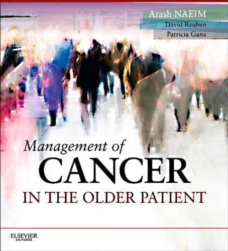 Management of Cancer in the Older Patient E-Book: Expert Consult - Online and Print (Expert Consult Title: Online + Print)