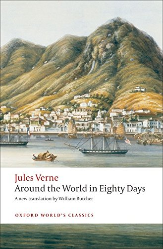 The Extraordinary Journeys: Around the World in Eighty Days (Oxford World's Classics)