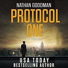 Protocol One: The Special Agent Jana Baker Spy-Thriller Series, Book 1 Audiobook by Nathan Goodman Narrated by Joe Farinacci