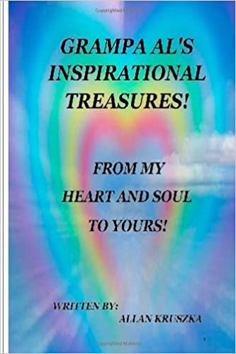 Book Grampa Al's Inspirational Treasures!: From My Heart And Soul To Yours!