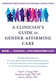 img - for A Clinician's Guide to Gender-Affirming Care: Working with Transgender and Gender-Nonconforming Clients book / textbook / text book
