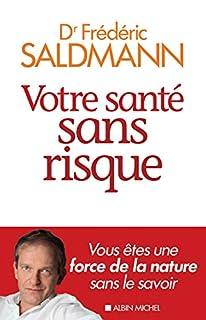 Votre santé sans risque, Saldmann, Frédéric