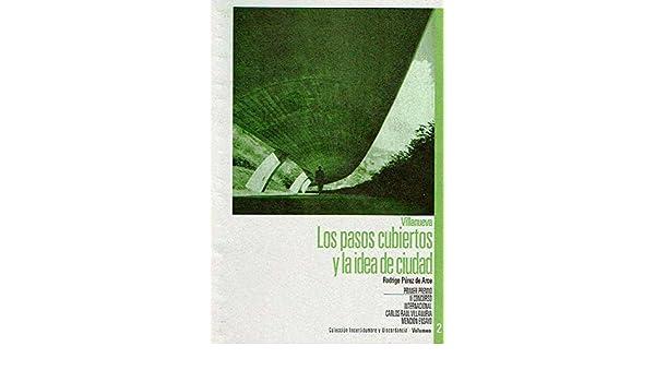 LOS PASOS CUBIERTOS Y LA IDEA DE CIUDAD: RODRIGO PEREZ DE ARCE: 9789800021590: Amazon.com: Books