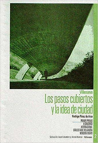 LOS PASOS CUBIERTOS Y LA IDEA DE CIUDAD Paperback – 2004