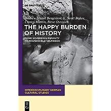 the happy burden of history martin clancy bergerson andrew s baker k scott ostovich steve