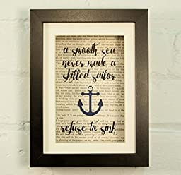 A Smooth Sea Never Made A Skilled Sailor - Refuse To Sink - Inspirational Quote Upcycled Vintage Book Page 6x8 Framed Art Shadow Box