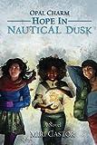Hope in Nautical Dusk: Opal Charm (Volume 2)
