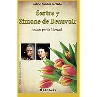 Sartre y Simone de Beauvoir: Atados por la libertad