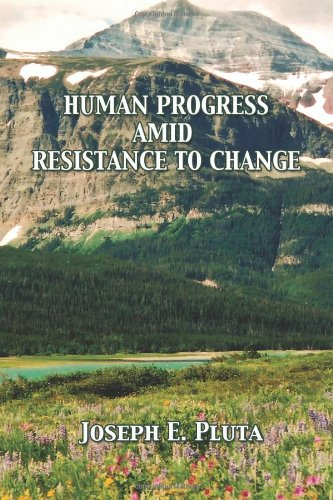 Human Progress Amid Resistance To Change