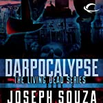Darpocalypse: The Living Dead Trilogy, Book II | Joseph Souza