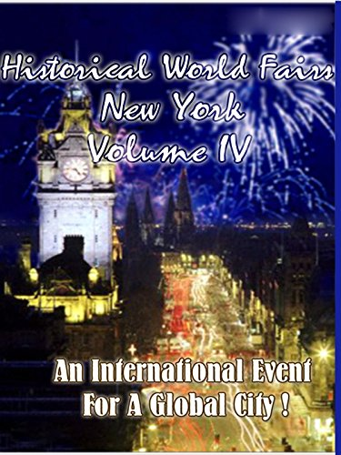 Historical World Fairs - New York Volume IV