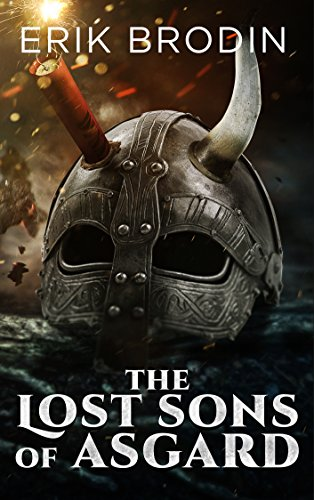 The Lost Sons of Asgard (Endangered Norse Gods Book 1) by [Brodin, Erik]
