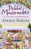 Always Dakota (The Dakota Series, Book 3) by Debbie Macomber (2013-06-07)