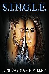 S.I.N.G.L.E. (Still In Need of a Good Loving Equivalent) (Jessie & Graham Book 1)