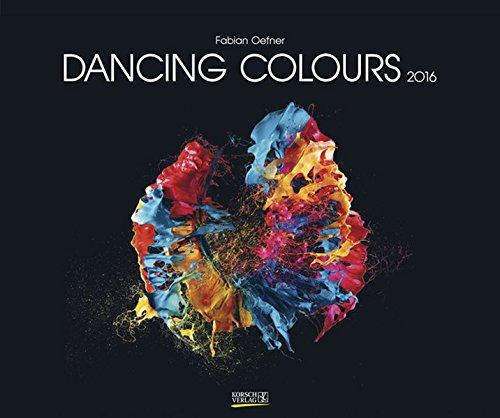 Dancing Colours 2016: Kunst Art Kalender