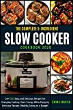 THE COMPLETE 5-INGREDIENT SLOW COOKER COOKBOOK 2020: Over 500 Easy and Delicious Recipes for Everyday Cooking | Gain Energy While Enjoying Delicious Recipes (Healthy Eating on a Budget)