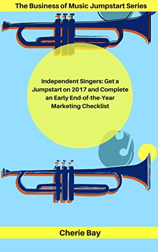 Download PDF Independent Singers - Get a Jumpstart on 2017 and Complete an Early End-of-the-Year Marketing Checklist