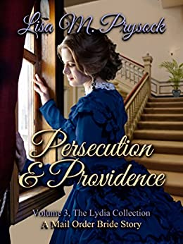 Persecution & Providence (The Lydia Collection Book 3) by [Prysock, Lisa]