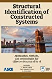 Structural Identification of Constructed Systems: Approaches, Methods, and Technologies for Effective Practice of St-Id, American Society of Civil Engineers, 0784411972