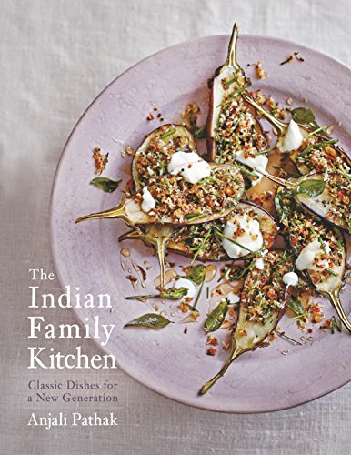 Cookbook New Family (The Indian Family Kitchen: Classic Dishes for a New Generation)