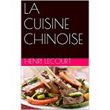 LA CUISINE CHINOISE (French Edition)