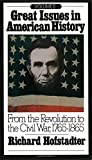 Great Issues in American History, Vol. II: From the Revolution to the Civil War, 1765-1865