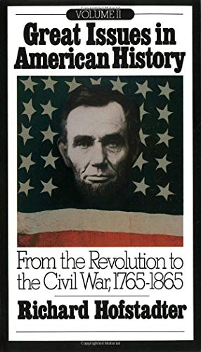 (Great Issues in American History, Vol. II: From the Revolution to the Civil War, 1765-1865)