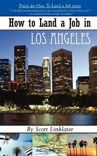 How to Land a Job in Los Angeles Scott Linklater