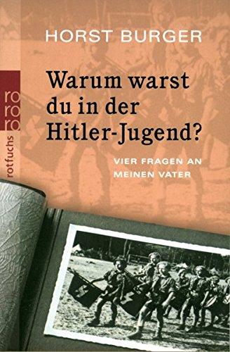 Warum warst du in der Hitler-Jugend?: Vier Fragen an meinen Vater